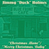 "Merry Christmas from Jimmy ""Duck"" Holmes – listen to a snippet of ""Christmas Alone"""