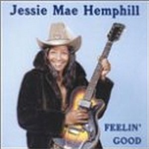 Jessie Mae Hemphill Feelin' Good