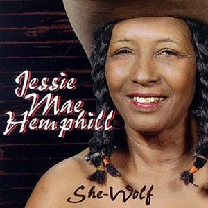 Jessie Mae Hemphill She Wolf