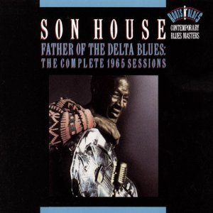 Son House Father Of The Delta Blues