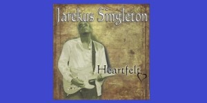 Jarekus Singleton CD Heartfelt